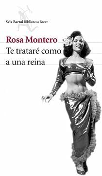 Te trataré como a una reina par Rosa Montero