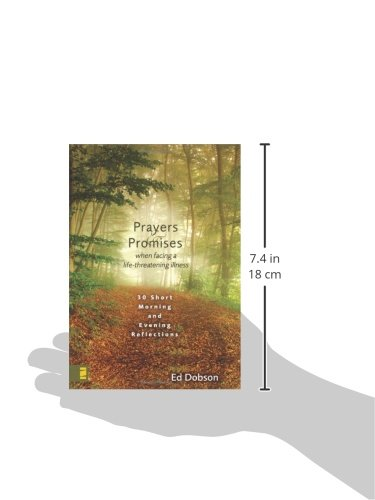 Prayers and Promises When Facing a Life-Threatening Illness: 30 Short Morning and Evening Reflections by HarperCollins Christian Pub.