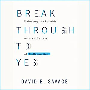 Break Through to Yes Audiobook