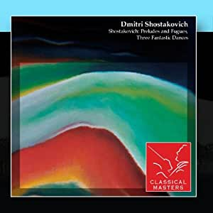 Shostakovich: Preludes and Fugues, Three Fantastic Dances