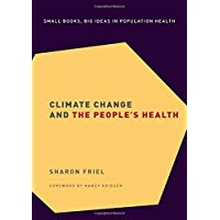 Climate Change and the People's Health (Small Books Big Ideas in Population Heal)