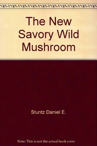 The new savory wild mushroom by Margaret McKenny (1987-05-03)