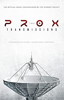 The PROX Transmissions by [Society, The Starset]