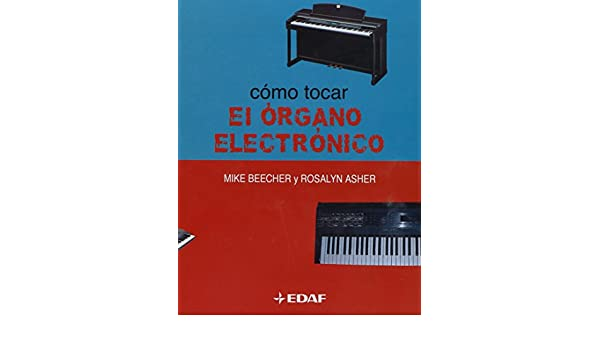 Como Tocar El Organo Electronico (Spanish Edition): Mike Beecher: 9788441414877: Amazon.com: Books