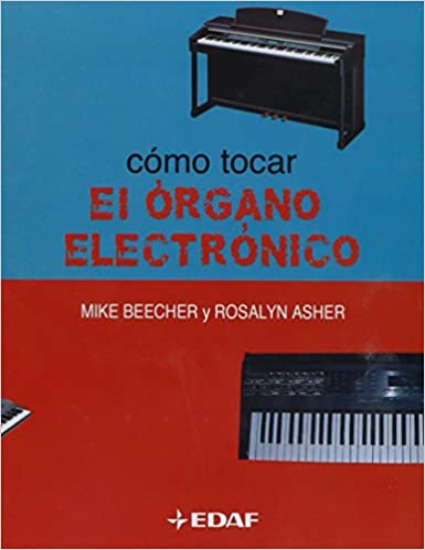 Como Tocar El Organo Electronico (Spanish Edition): Mike Beecher: 9788441414877: Amazon.com: Books