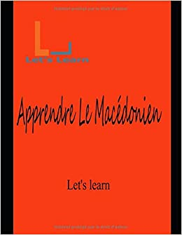 Let's Learn - Apprendre Le Macédonien (French Edition)