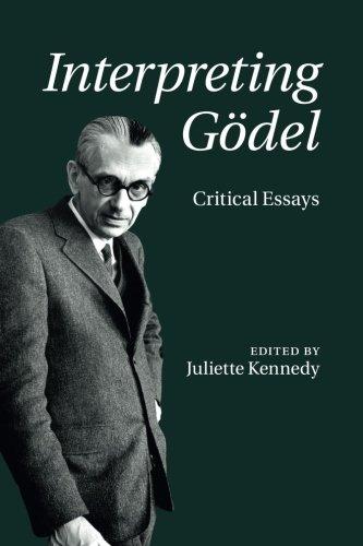 Interpreting Gödel: Critical Essays