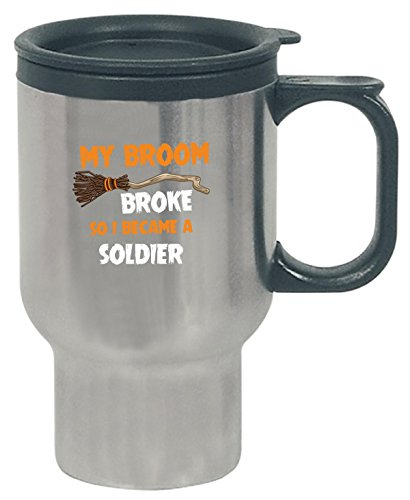 My Broom Broke So I Became A Soldier Halloween Gift - Travel -