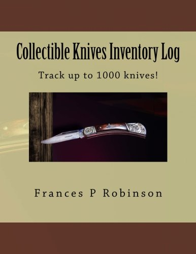 Collectible Knives Inventory Log: Keep track of your knives collection in the Collectible Knives Inventory Log. Record up to 1000 knives.
