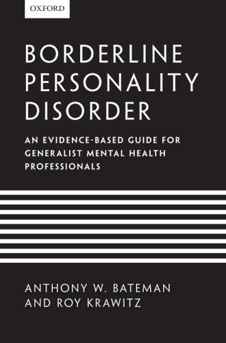 Borderline Personality Disorder: An evidence-based guide for generalist mental health professionals (Mentalization Based Treatment For Borderline Personality Disorder)