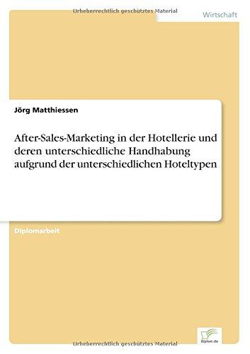 After-Sales-Marketing in der Hotellerie und deren unterschiedliche Handhabung aufgrund der unterschiedlichen Hoteltypen  [Matthiessen, Jörg] (Tapa Blanda)