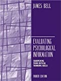 Evaluating Psychological Information : Sharpening Your Critical Thinking Skills, Bell, James E., 0205132847