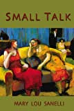 Small Talk, Mary Lou Sanelli, 0931271916
