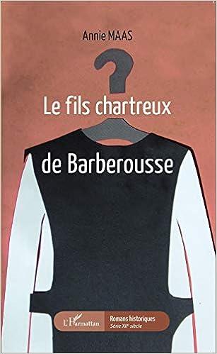Amazon Fr Le Fils Chartreux De Barberousse Annie Maas