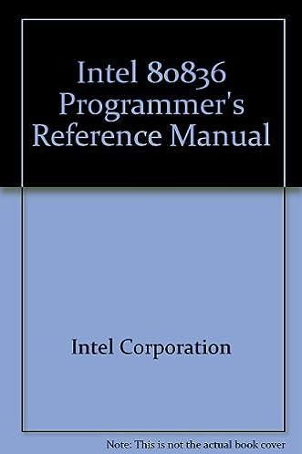 intel 80836 programmer s reference manual intel corporation rh amazon com intel 80387 programmer's reference manual intel 80286 programmer's reference manual