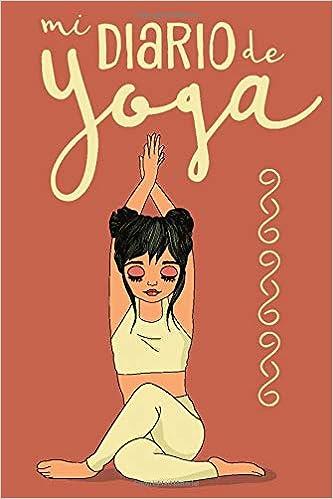 Mi Diario de Yoga: Cuaderno de Notas, Libreta de Apuntes ...