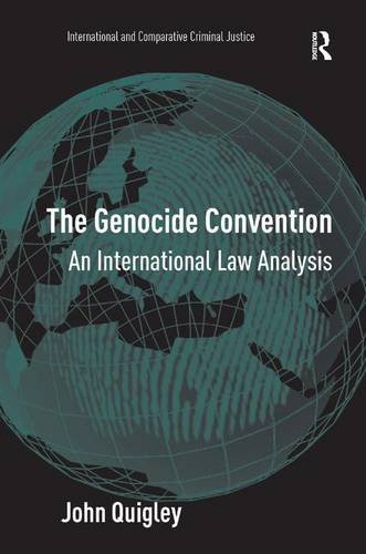 The Genocide Convention: An International Law Analysis (International And Comparative Criminal Justice)