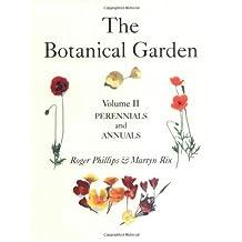 The Botanical Garden: Volume II: Perennials and Annuals