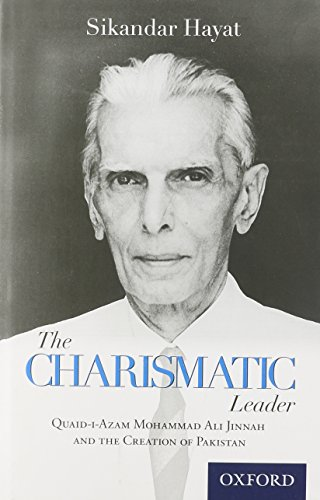 The Charismatic Leader-Quaid-i-Azam M.A. Jinnah and the Creation of Pakistan