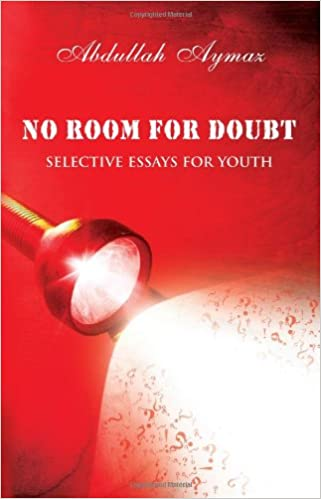 no room for doubt selective essays for youth abdullah aymaz no room for doubt selective essays for youth abdullah aymaz 9781597842488 com books