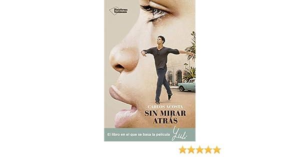 Amazon.com: Sin mirar atrás: La historia de un bailarín ...