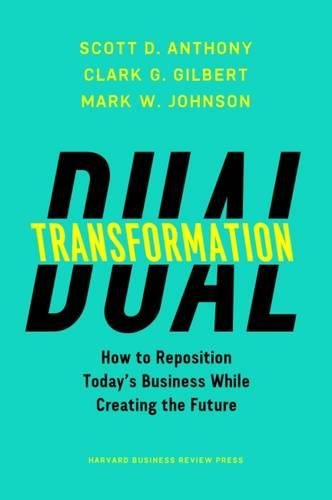Amazon dual transformation how to reposition todays business amazon dual transformation how to reposition todays business while creating the future 9781633692480 scott d anthony clark g gilbert fandeluxe Image collections