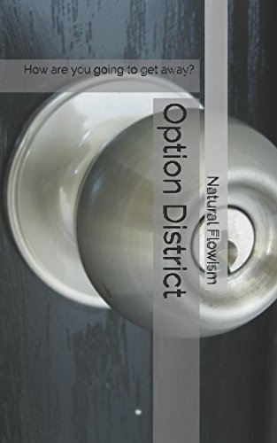 Option District: How are you going to get away?
