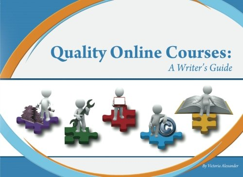 Quality Online Courses: A Writer's Guide