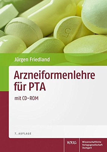 Arzneiformenlehre für PTAmit CD-Repetitorium: für pharmazeutische Assistenten