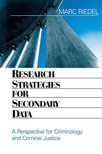 Research Strategies for Secondary Data: A Perspective for Criminology and Criminal Justice (NULL)