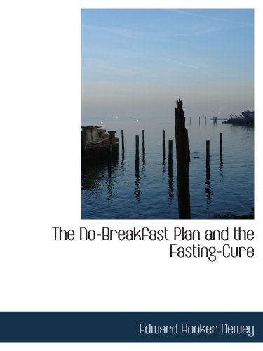Download The No-Breakfast Plan and the Fasting-Cure PDF ePub fb2 ebook