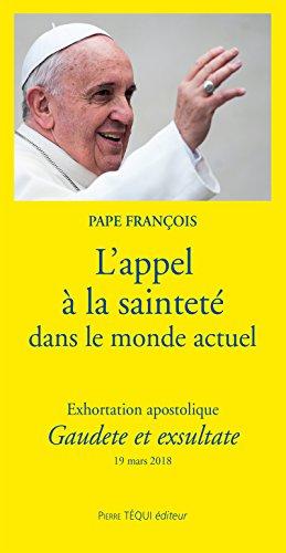 L'appel à la sainteté dans le monde actuel: Exhortation apostolique Gaudete et exsultate (French Edition)