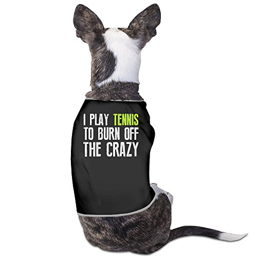 Theming I Play Tennis To Burn Off The Crazy Dog (New Dog History T-shirt)