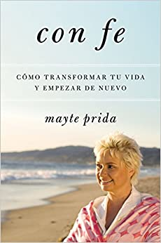 Book Con Fe: Como Transformar Tu Vida y Empezar de Nuevo