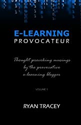 E-Learning Provocateur: Volume 1 by Ryan Tracey (2011-11-21)