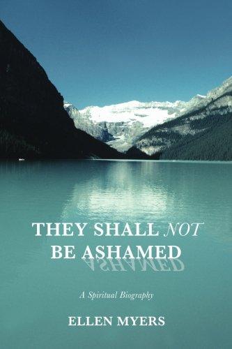 They Shall Not Be Ashamed: A Spiritual Biography pdf epub