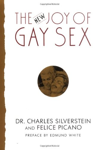 New Joy Of Gay Sex Charles Silverstein 9780060924386 Books