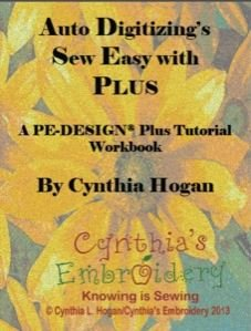 Auto Digitizing's Sew Easy with Plus: A PE-DESIGN Plus Tutorial Workbook - Hogan Arch