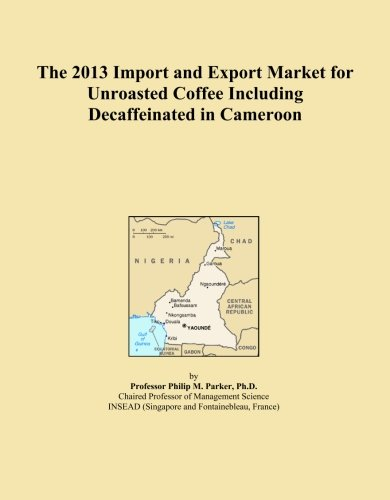 The 2013 Import and Export Market for Unroasted Coffee Including Decaffeinated in Cameroon