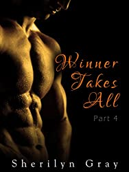 Winner Takes All - Part 4 (An Erotic Romance)