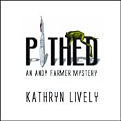 Pithed: An Andy Farmer Mystery, Book 1 | Kathryn Lively