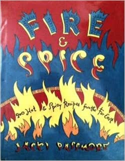 Fire & Spice: 200 Hot & Spicy Recipes from the Far East