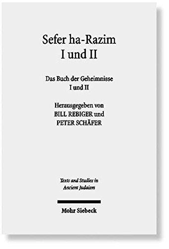 Sefer ha-Razim I und II - Das Buch der Geheimnisse I und II: Band 1: Edition (Texts and Studies in Ancient Judaism, Band 125) Gebundenes Buch – 1. Januar 2009 Peter Schäfer Bill Rebiger Mohr Siebeck 3161497813