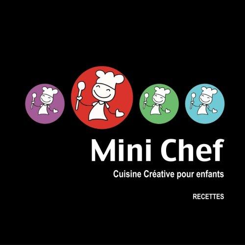 Mini Chef: Cuisine creative pour enfants  [Carnet, Caroline] (Tapa Blanda)