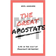 The Great Apostate: Life in the cult of Jehovah's Witnesses