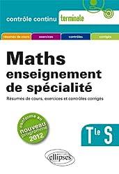 Maths : enseignement de spécialité Terminale S - Conforme au programme 2012