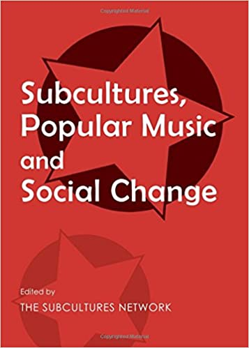 Subcultures popular music and social change subcultures network subcultures popular music and social change subcultures network 9781443859455 amazon books fandeluxe Gallery