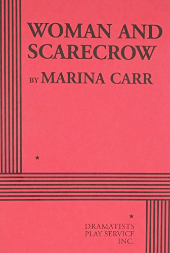 Woman and Scarecrow - Acting Edition Marina Carr
