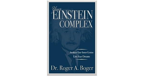 Your Einstein Complex Roger A Boger 9781599302690 Amazon Books
