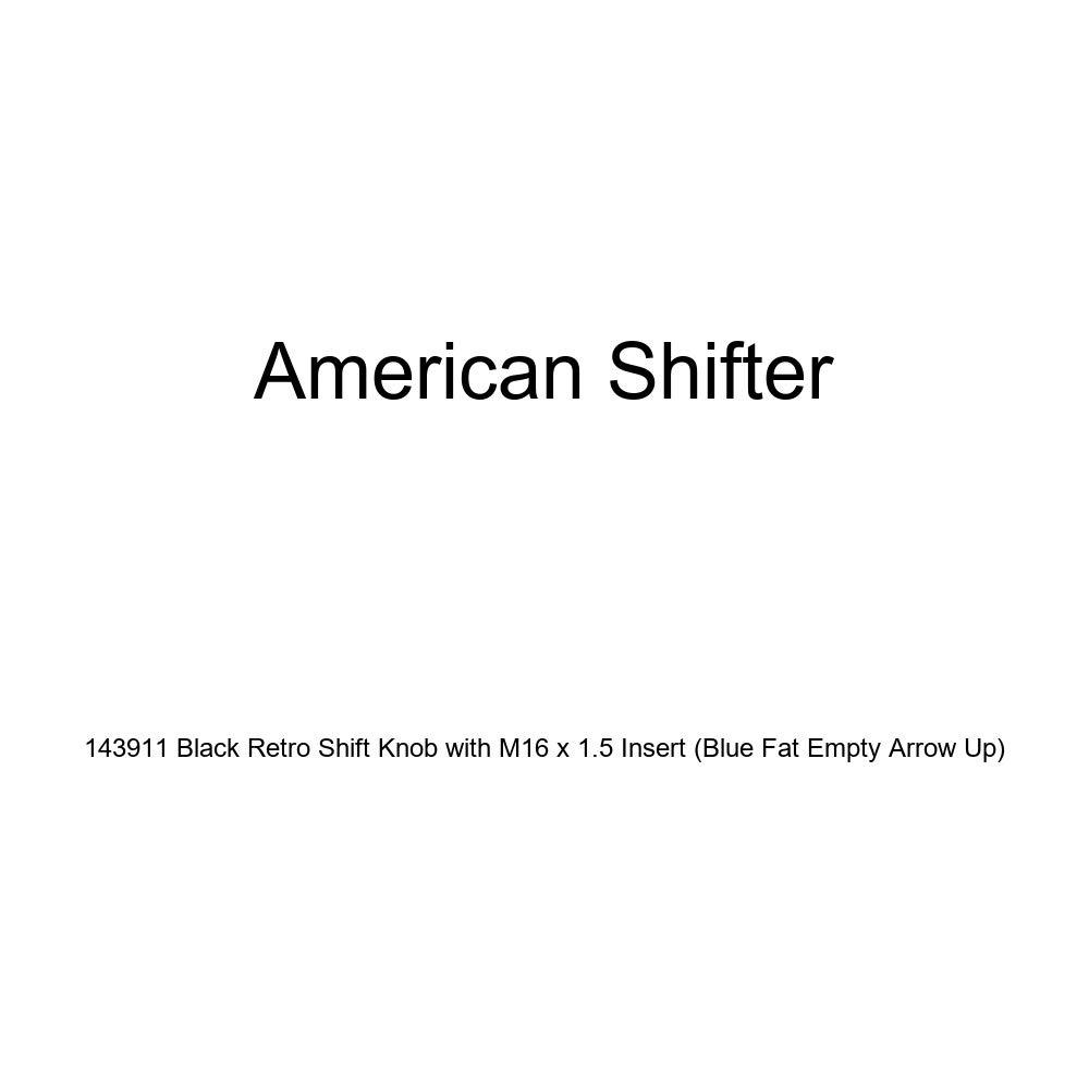 Blue Fat Empty Arrow Up American Shifter 143911 Black Retro Shift Knob with M16 x 1.5 Insert